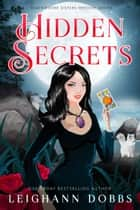 Hidden Secrets ebook by Leighann Dobbs