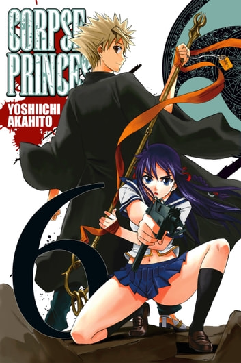 Corpse Princess, Vol. 6 ebook by Yoshiichi Akahito