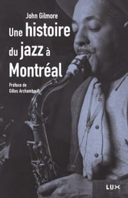 Histoire du jazz à Montréal ebook by Kobo.Web.Store.Products.Fields.ContributorFieldViewModel
