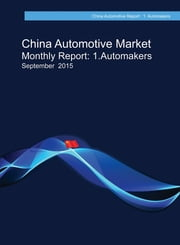 China Automotive Market Monthly Report - September 2015 ebook by China Auto Report