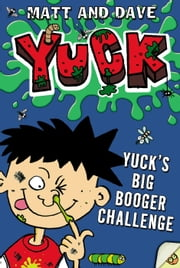 Yuck's Big Booger Challenge ebook by Matt and Dave,Nigel Baines
