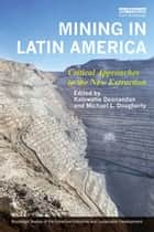 Mining in Latin America ebook by Kalowatie Deonandan,Michael L. Dougherty