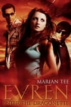 Evren: Enter The Dragonette ebook by Marian Tee