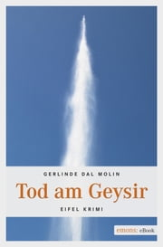 Tod am Geysir - Eifel Krimi ebook by Gerlinde Dal Molin
