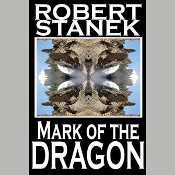 Mark of the Dragon audiobook by Robert Stanek