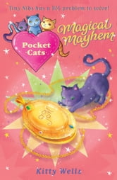 Pocket Cats: Magical Mayhem ebook by Kitty Wells