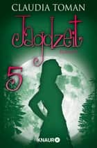 Jagdzeit 5 - Serial Teil 5 ebook by Claudia Toman