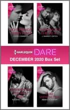 Harlequin Dare December 2020 Box Set ebook by Clare Connelly, Rachael Stewart, J. Margot Critch,...