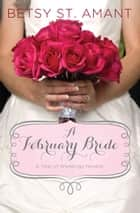 A February Bride ebook by Betsy St. Amant