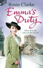 Emma's Duty - (Emma Trilogy 3) ebook by Rosie Clarke