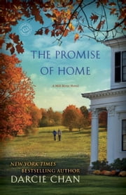 The Promise of Home - A Mill River Novel ebook by Darcie Chan