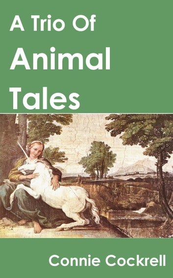 A Trio of Animal Tales ebook by Connie Cockrell