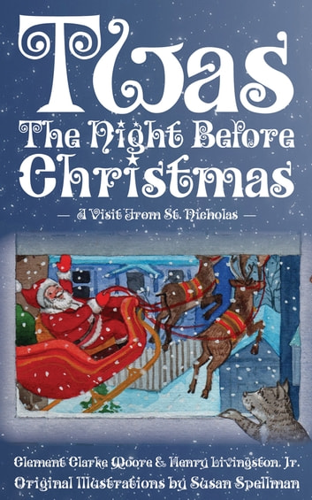 twas the night before christmas a visit from st nicholas ebook by clement moore