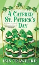 A Catered St. Patrick's Day ebook by Isis Crawford