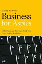 Business for Aspies ebook by Ashley Stanford
