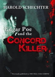 Edgar Poe and the Concord Killer - An Edgar Allan Poe Mystery Tale ebook by Harold Schechter