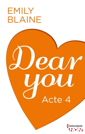 Dear You - Acte 4 eBook by Emily Blaine