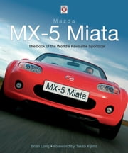 Mazda MX-5 Miata - The book of the worlds favourite sportscar ebook by Brian Long