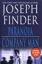 Paranoia and Company Man - Two Thrillers ebook by Joseph Finder