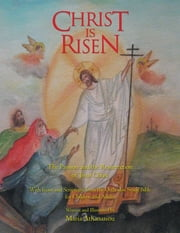 Christ Is Risen - The Passion and the Resurrection of Jesus Christ ebook by Maria Athanasiou