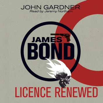 Licence Renewed - A James Bond Novel audiobook by John Gardner