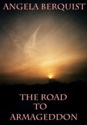Road To Armageddon ebook by Berquist, Angela