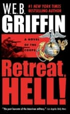 Retreat, Hell! ebook by