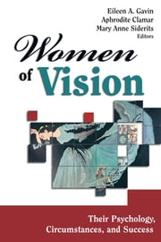 Women of Vision - Their Psychology, Circumstances, and Success ebook by
