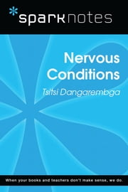 Nervous Conditions (SparkNotes Literature Guide) ebook by SparkNotes