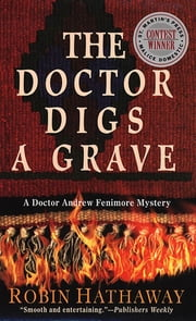 The Doctor Digs a Grave ebook by Robin Hathaway