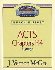 Acts I - Church History (Acts 1-14) ebook by J. Vernon McGee