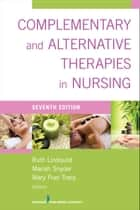 Complementary & Alternative Therapies in Nursing - Seventh Edition ebook by Mary Frances Tracy, PhD, RN,...