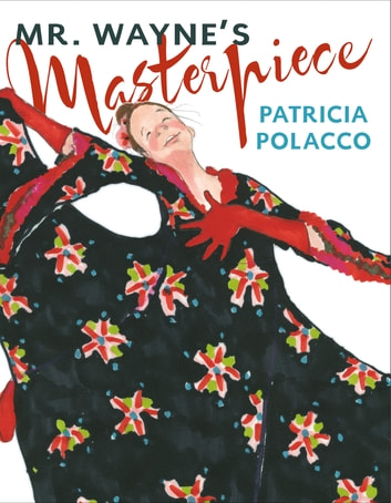 Mr. Wayne's Masterpiece ebook by Patricia Polacco