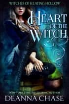 Heart of the Witch ebook by Deanna Chase