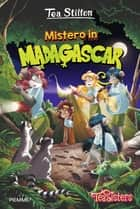 Mistero in Madagascar eBook by Tea Stilton
