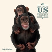 The Two of Us - Why I'm Nuts About You ebook by Bob Elsdale,Patrick Regan,PQ Blackwell, Ltd.