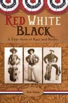 Red White Black ebook by Rick Steber