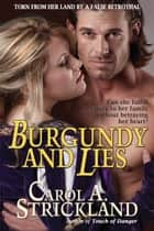 Burgundy and Lies ebook by Carol A. Strickland