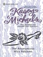 The Anonymous Miss Addams ebook by Kasey Michaels