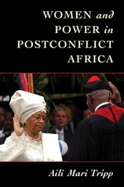 Women and Power in Postconflict Africa ebook by Aili Mari Tripp