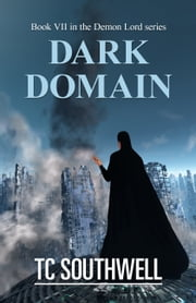 Demon Lord VII: Dark Domain ebook by T C Southwell