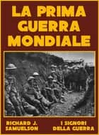 La Prima Guerra Mondiale ebook by Richard J. Samuelson