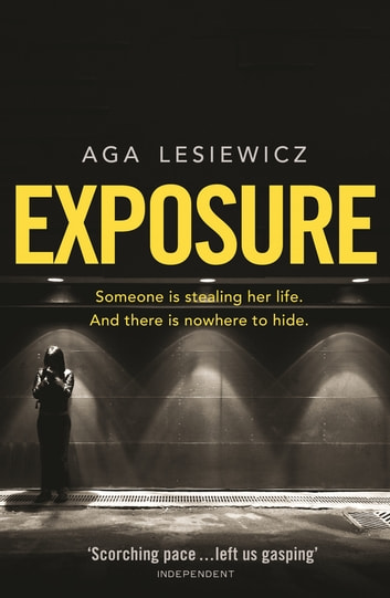 Exposure - An addictive and suspenseful thriller from the bestselling author of Rebound ebook by Aga Lesiewicz