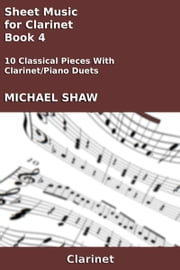 Sheet Music for Clarinet: Book 4 ebook by Michael Shaw