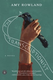 The Transcriptionist - A Novel ebook by Amy Rowland