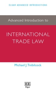 Advanced Introduction to International Trade Law ebook by Michael J. Trebilcock