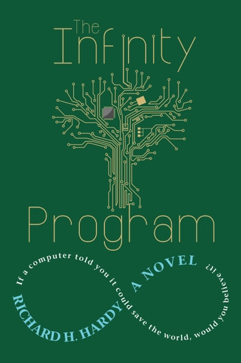 The Infinity Program ebook by Richard H. Hardy