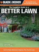Black & Decker The Complete Guide to a Better Lawn ebook by Chris Peterson