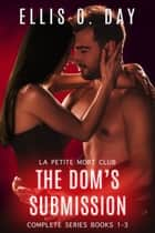 The Dom's Submission ebook by Ellis O. Day