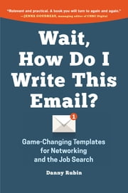 Wait, How Do I Write This Email? ebook by Danny Rubin